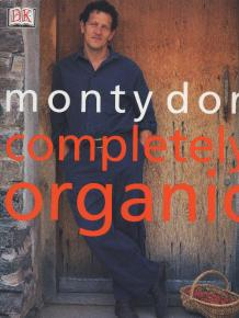 Monty Don Completely Organic